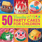 50 Novelty Party Cakes for Children: Fun and Fantasy Designs for Every Celebration by Sue Maggs (Hardback, 2013)