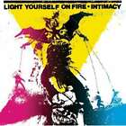 Light Yourself on Fire - Intimacy (2008)