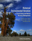 Historical Environmental Variation in Conservationand Natural Resource Management by John A. Wiens, Catherine Giffen, Gregory D. Hayward, Hugh D. Safford (Paperback, 2012)