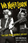 Eric Davidson: We Never Learn - the Gunk Punk Undergut 1988-2001 by Eric Davidson (Paperback, 2010)