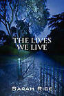 The Lives We Live by Sarah Rice (Paperback / softback, 2010)