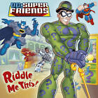 DC Super Friends: Riddle Me This! by Random House Children's Publishers UK (Paperback, 2012)