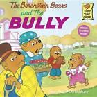 The Berenstain Bears & the Bully by Jan Berenstain, Stan Berenstain (Paperback, 1994)