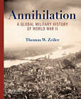 Annihilation: A Global Military History of World War II by Thomas W. Zeiler (Paperback, 2012)