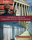 Criminal Law for the Criminal Justice Professional by Norman M. Garland (Paperback, 2011)