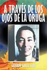 A Traves de Los Ojos de La Oruga by Gildardo Garcia Salas (Paperback / softback, 2011)