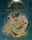 African Temples of the Anunnaki: The Lost Technologies of the Gold Mines of Enki by Michael Tellinger (Paperback, 2013)