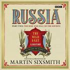 Russia: The Wild East 'The Rise and Fall of the Soviets' by Martin Sixsmith (CD-Audio, 2011)