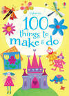 100 Things to Make & Do by et al., Fiona Watt (Paperback, 2012)