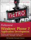Professional Windows Phone 7 Application Development: Building Applications and Games Using Visual Studio, Silverlight, and XNA by Christopher Fairbairn, Nick Randolph (Paperback, 2010)