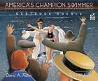 America's Champion Swimmer: Gertrude Ederle by Terry Widener, M. Adler (Paperback, 2005)