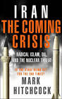 Iran: The Coming Crisis: Radical Islam, Oil, and the Nuclear Threat by Mark Hitchcock (Paperback, 2006)