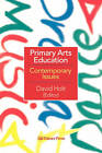 Primary Arts Education: Contemporary Issues by Taylor & Francis Ltd (Paperback, 1997)