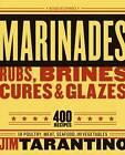 Marinades, Rubs, Brines, Cures and Glazes by Jim Tarantino (Paperback, 2006)