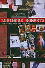 Luminous Moments: The Contemporary Sacred by Lyn McCredden (2010)