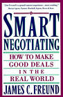 Smart Negotiating: How to Make Good Deals in the Real World by James C. Freund (Paperback, 1993)