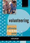 Volunteering: The Ultimate Teen Guide by Kathlyn Gay (Paperback, 2007)
