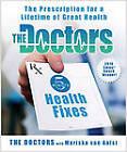 The Doctors 5-Minute Health Fixes: The Prescription for a Lifetime of Great Health by The Doctors, Mariska Van Aalst (Hardback, 2010)