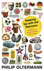 Keeping Up with the Germans: A History of Anglo-German Encounters by Philip Oltermann (Paperback, 2012)