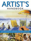 The Artist's Handbook: A Practical Manual and Inspirational Guide in One Volume, with Over 30 Projects and 475 Step-by-step Photographs by Angela Gair (Paperback, 2012)