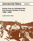 Scenes from an Unfinished War: Low-Intensity Conflict in Korea, 1966-1969 by Combat Studies Institute, Daniel P. Bolger (Paperback, 2011)