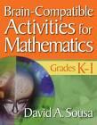 Brain-Compatible Activities for Mathematics, Grades K-1 by SAGE Publications Inc (Paperback, 2010)