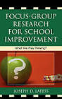 Focus-group Research for School Improvement: What are They Thinking? by Joseph D. Latess (Hardback, 2008)