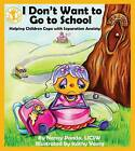 I Don't Want to Go to School: Helping Children Cope with Separation Anxiety by Nancy J. Pando (Paperback, 2005)