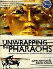 Unwrapping the Pharaohs: How Egyptian Archaeology Confirms the Biblical Timeline with DVD by John Ashton, David Down (Hardback, 2006)