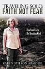 Traveling Solo, Faith Not Fear by Karen Stilson Armour (Paperback / softback, 2011)