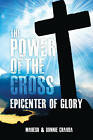 Power of the Cross: Epicenter of Glory by Mahesh Chavda, Bonnie Chavda (Paperback, 2011)