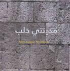MYAL - My Aleppo by Ilka Beling, Joerg Armbruster, Abed Azrie, Lina Sergie Attar, Eva M. Battis, Daniel Bachmann, Rasha Arous, Mafaldo Ade, Sussan Babaie, Pierre Antaki (Mixed media product, 2011)