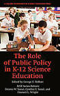 The Role of Public Policy in K-12 Science Education by Information Age Publishing (Hardback, 2011)
