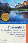 Explorer's Guide Yosemite & the Southern Sierra Nevada: includes Mammoth Lakes, Sequoia, Kings Canyon & Death Valley: A Great Destination by David T. Page (Paperback, 2011)