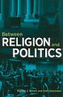 Between Religion and Politics by Nathan J. Brown, Amr Hamzawy (Paperback, 2010)