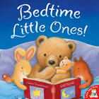 Bedtime, Little Ones! by Claire Freedman (Paperback, 2012)