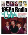 1950s Radio in Color: The Lost Photographs of Deejay Tommy Edwards by Christopher Kennedy (Hardback, 2011)