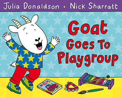 Donaldson, Julia, Goat Goes to Playgroup, Very Good Book