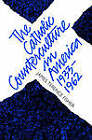 The Catholic Counterculture in America, 1933-1962 by James Terence Fisher (Paperback, 2001)