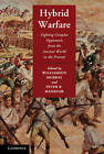 Hybrid Warfare: Fighting Complex Opponents from the Ancient World to the Present by Cambridge University Press (Hardback, 2012)