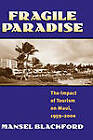 Fragile Paradise: The Impact of Tourism on Maui, 1959-2000 by Mansel G. Blackford (Hardback, 2001)