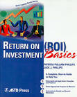 Return on Investment Basics by Jack J. Phillips, Patricia Pulliam Phillips (Paperback, 2005)