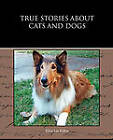 True Stories about Cats and Dogs by Eliza Lee Follen (Paperback / softback, 2009)