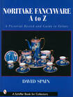 Noritake Fancywares A to Z: A Pictorial Record and Guide to Values by David Spain (Hardback, 2002)