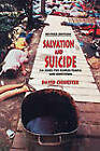 Salvation and Suicide: An Interpretation of Jim Jones, the Peoples Temple, and Jonestown by David Chidester (Paperback, 2003)
