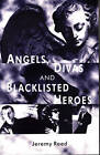 Angels, Divas and Blacklisted Heroes by Jeremy Reed (Paperback, 2000)