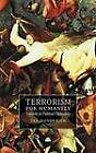 Terrorism for Humanity: Inquiries in Political Philosophy by Ted Honderich (Hardback, 2003)