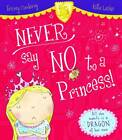 Never Say No To A Princess! by Tracey Corderoy (Paperback, 2012)