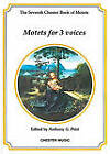 The Chester Book of Motets: Motets for 3 Voices: v. 7 by Chester Music (Paperback, 2000)