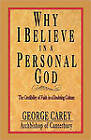 Why I Believe in Personal God: The Credibility of Faith in a Doubting Culture by George Carey (Paperback, 2000)
